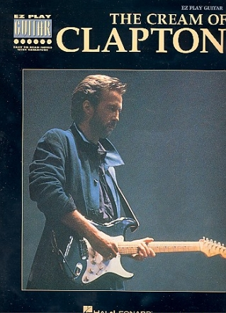 The Cream of Eric Clapton: for easy guitar with easy to read notes and tab