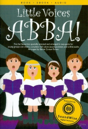 Little Voices - Abba (+Soundwise) - for young chorus and piano score