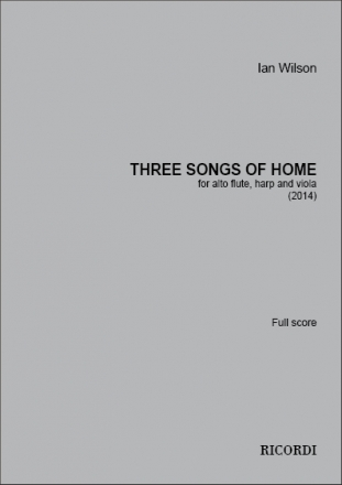 Ian Wilson, Three Songs of Home Alto Flute, Viola and Harp Partitur + Stimmen