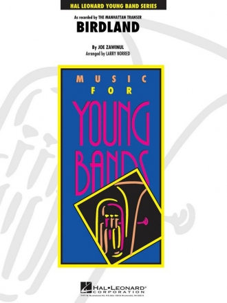 Birdland: for concert band Norred, Larry, arr. HL Young Band Library