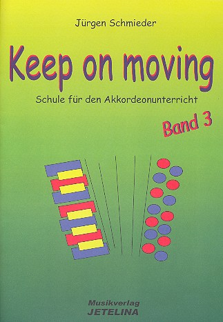 Keep on moving - Schule Band 3 - für Akkordeon