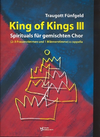 King of Kings Band 3 - 12 Spirituals für gem Chor (SAAM) a cappella Partitur (en)