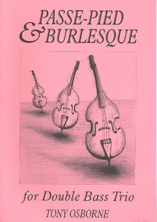 Passe-Pied and Burlesque for 3 double basses score and parts