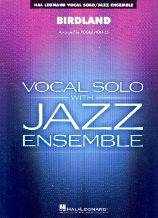 Birdland: for vocal and jazz ensemble score and parts