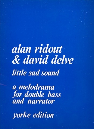 Little sad Sound Melodrama for double bass solo Delve, David, ed