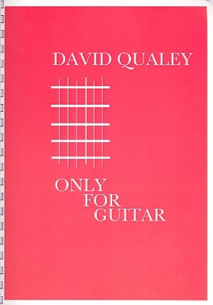 Only for Guitar: New Compositions for solo guitar
