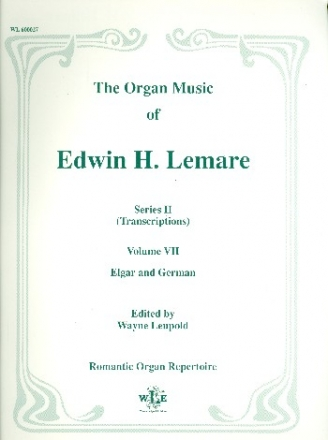 The Organ Music of Edwin H. Lemare Series 2 (transcr.) vol.7 - Elgar and Edward German