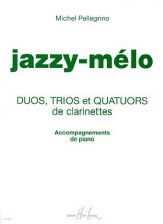 JAZZY-MELO (+CD) - POUR 2-4 CLARINETTES ACCOMPAGNEMENTS DE PIANO