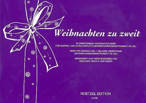 weihnachten zu zweit 30 zweistimmige weihnachtslieder