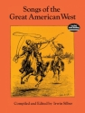 SONGS OF THE GREAT AMERICAN WEST SILBER, IRWIN, ED