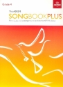The ABRSM Songbook plus Grade 4 - for voice and piano score