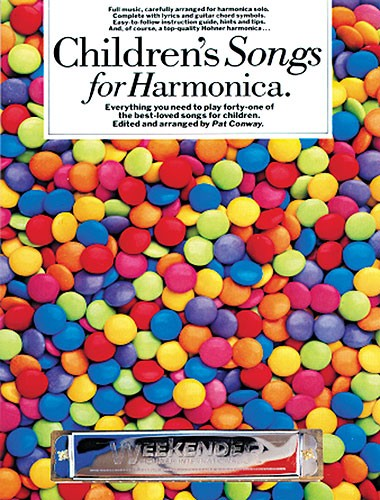 Childrens songs for harmonica everything you need to play 41 of the best-loved songs for children