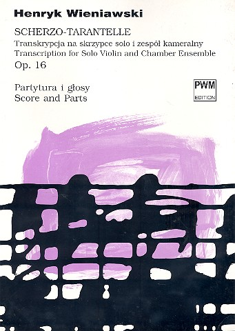 Scherzo Tarantelle op.16 for violin and chamber ensemble Score and parts