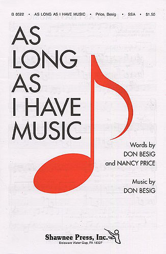 As long as I have music for female chorus and piano score