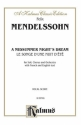 A MIDSUMMER NIGHT'S DREAM - FOR SOLI, CHORUS AND ORCHESTRA FRENCH AND ENGLISH TEXT,VOCAL SCORE