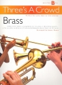 Three's a Crowd Junior Book B Brass Trios  (2 trumpets and trombone)