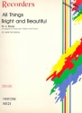 All Things bright and beautiful for 3 recorders (SAT) and piano score and 9 parts