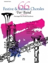 66 FESTIVE AND FAMOUS CHORALES FOR BAND - ALTO CLARINET (CONTRABASS CLARINET) IN EB ERICKSON, FRANK, ARR.