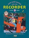 Fun and Games with the Recorder - Tune Book 3 for 1-4 recorders and piano