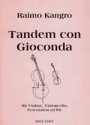 TANDEM CON GIOCONDA FUER VIOLINE, CELLO, PERCUSSION AD LIB. 2SPIELPARTITUREN