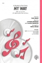 My Way - for mixed chorus (SATB) and rhythm section score