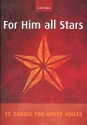 For Him all Stars - for female chorus and piano score